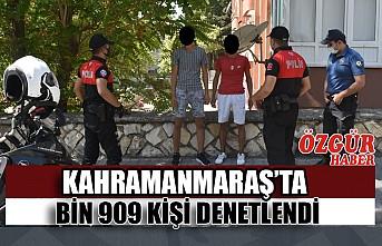 Kahramanmaraş'ta Bin 909 Kişi Denetlendi