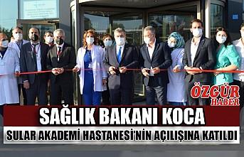 Sağlık Bakanı Koca Sular Akademi Hastanesi'nin Açılışına Katıldı