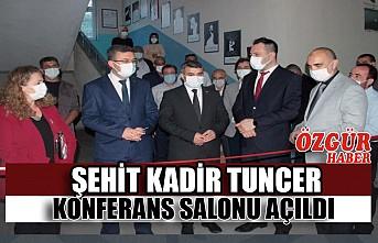 Şehit Kadir Tuncer Konferans Salonu Açıldı