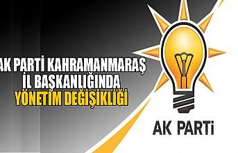 AK Parti Kahramanmaraş İl Başkanlığında Yönetim Değişikliği