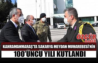 Kahramanmaraş'ta Sakarya Meydan Muharebesi'nin 100'üncü Yılı Kutlandı