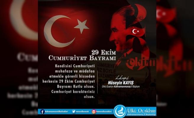 Ülkü Ocakları Kahramanmaraş İl Başkanı Hüseyin Kayış'tan 29 Ekim Mesajı