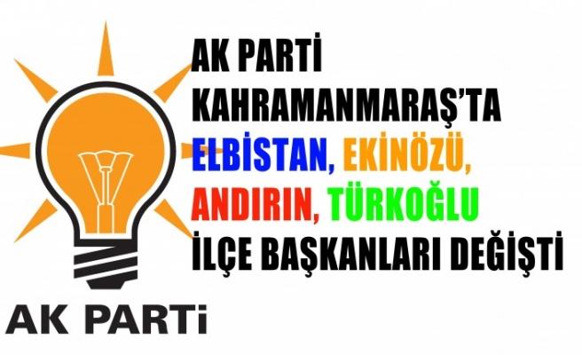 AK Parti Kahramanmaraş'ta Dört İlçe Başkanı Değişti