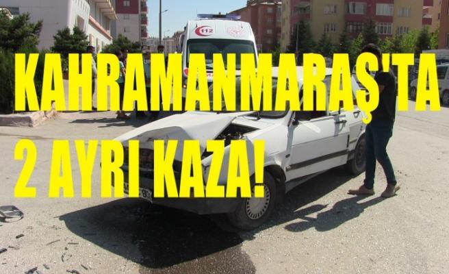 Kahramanmaraş'ta 2 Ayrı Kazada 4 Kişi Yaralandı