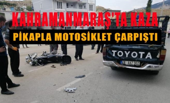 Kahramanmaraş'ta Pikapla Motosiklet Çarpıştı