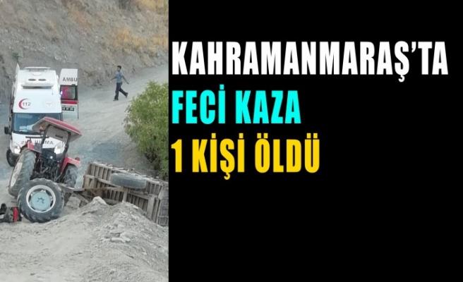 Kahramanmaraş'ta Traktör Kazası