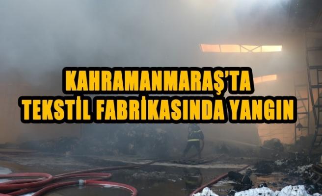 Kahramanmaraş'ta Fabrika Yangını