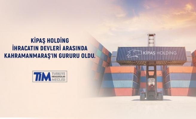 Kipaş Holding Türkiye'nin En Çok İhracat Yapan Şirketleri Arasına Girdi
