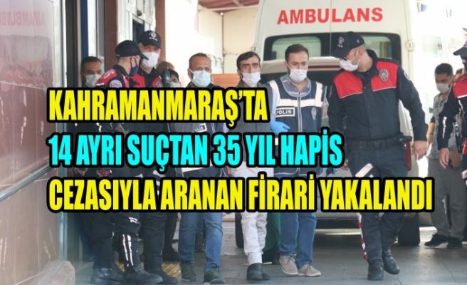 14 Ayrı Suçtan 35 Yıl Hapis Cezasıyla Aranan Firari Yakalandı