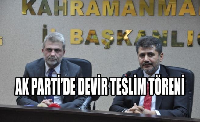 Kahramanmaraş AK Parti'de Devir Teslim Töreni
