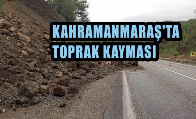 Kahramanmaraş'ta Toprak Kayması