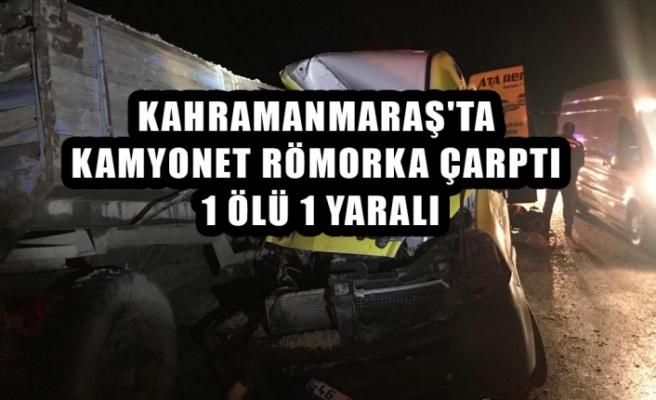 Kamyonet Römorka Çarptı 1 Ölü 1 Yaralı