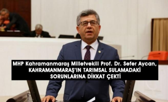 Milletvekili Aycan, Tarımsal Sulamadaki Sorunlara Dikkat Çekti