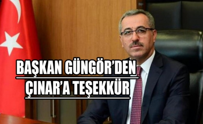 Başkan Güngör'den Çınar'a Teşekkür
