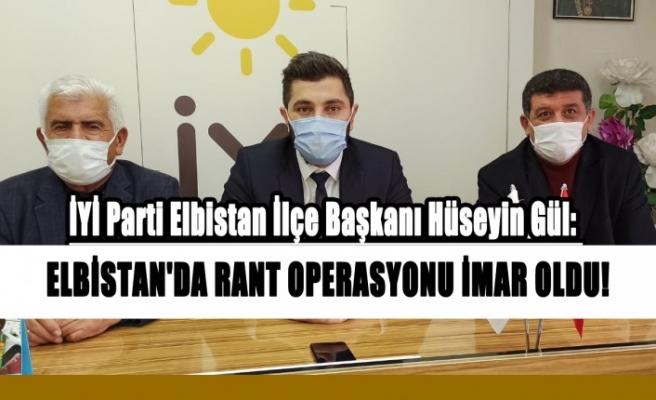 Hüseyin Gül: Elbistan'da Rant Operasyonu İmar Oldu!