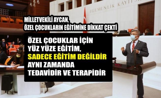 Milletvekili Aycan, Özel Çocukların Eğitimine Dikkat Çekti