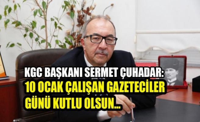 Başkan Çuhadar: 10 Ocak Çalışan Gazeteciler Günü Kutlu Olsun...