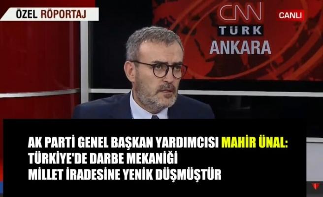 Ünal: Türkiye'de Darbe Mekaniği Millet İradesine Yenik Düşmüştür