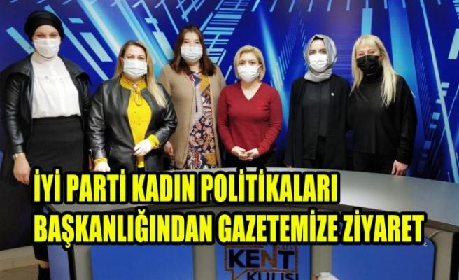 İYİ Parti Kadın Politikaları Başkanlığından Gazetemize Ziyaret