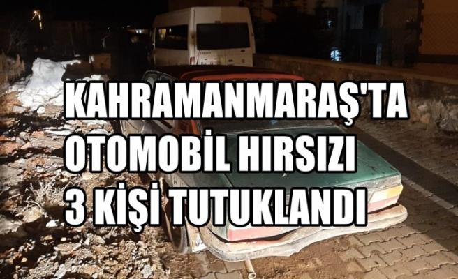 Kahramanmaraş'ta Otomobil Hırsızı 3 Kişi Tutuklandı
