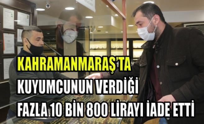 Kahramanmaraş'ta Kuyumcunun Verdiği Fazla 10 Bin 800 Lirayı İade Etti
