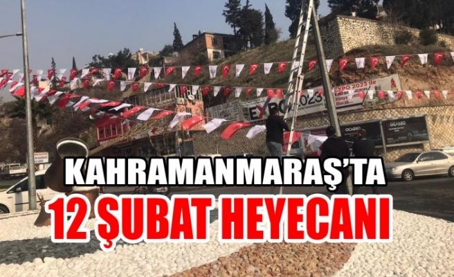 Kahramanmaraş'ta 12 Şubat Heyecanı