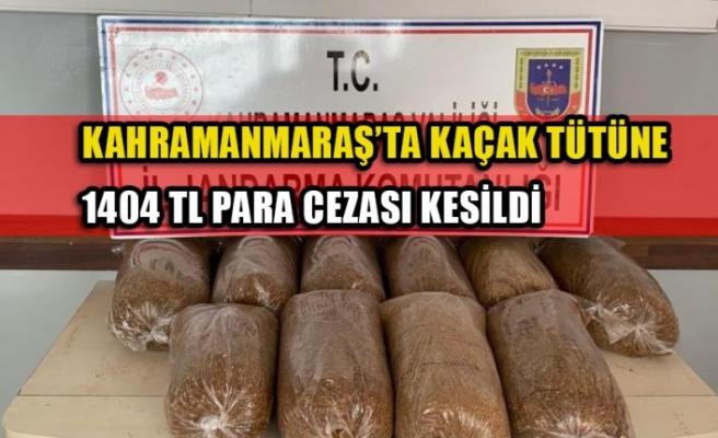 Kahramanmaraş'ta Kaçak Tütüne 1404 Tl Para Cezası Kesildi