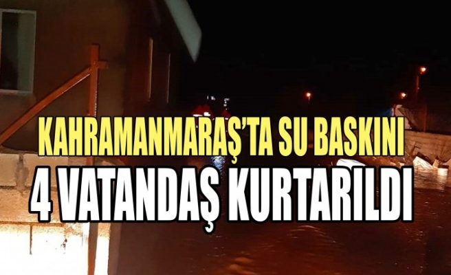 Kahramanmaraş'ta Su Baskınında Mahsur Kalan Kişiler Kurtarıldı