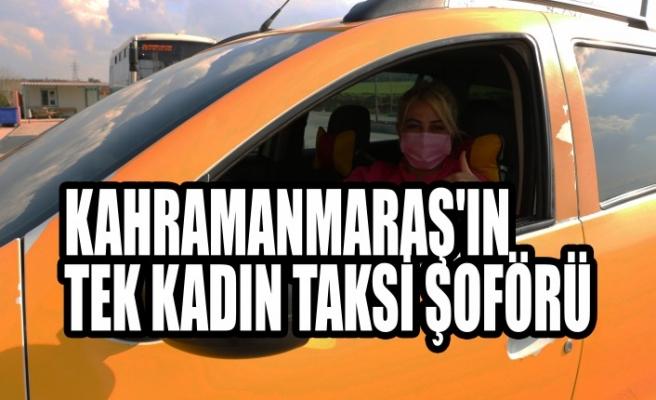 Kahramanmaraş'ın Tek Kadın Taksi Şoförü
