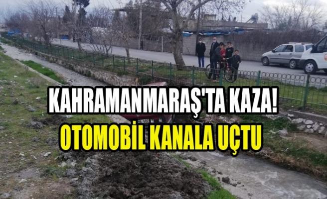 Kahramanmaraş'ta Kaza! Otomobil Kanala Uçtu