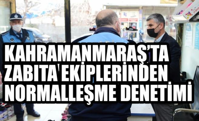 Kahramanmaraş'ta  Zabıta Ekiplerinden Normalleşme Denetimi