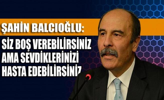 KMTSO Başkanı Balcıoğlu: Siz Boş Verebilirsiniz Ama Sevdiklerinizi Hasta Edebilirsiniz