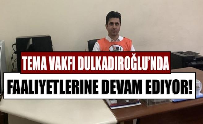 TEMA Vakfi Dulkadiroğlu'nda Faaliyetlerine Devam Ediyor!