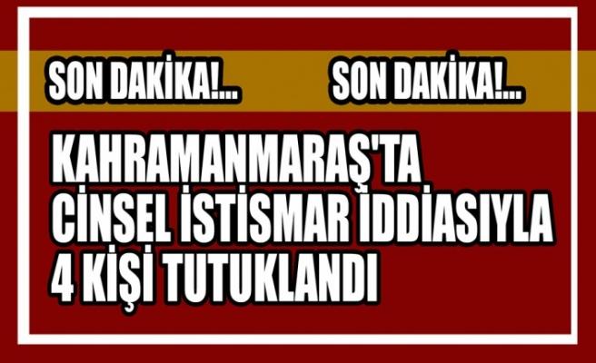 Kahramanmaraş'ta Cinsel İstismar İddiasıyla 4 Kişi Tutuklandı