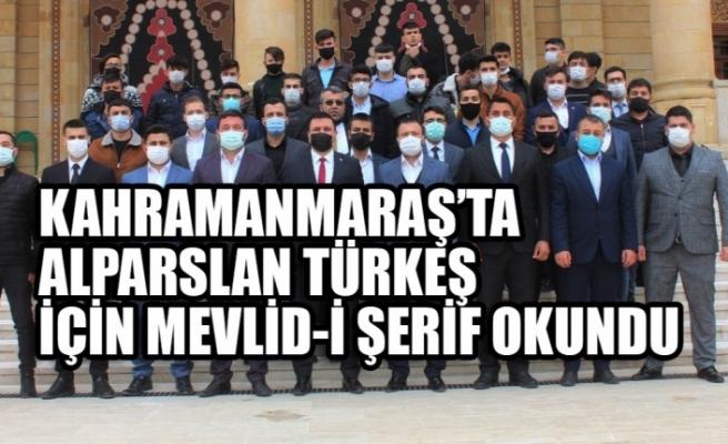 Kahramanmaraş'ta Alparslan Türkeş için Mevlid-i Şerif okundu