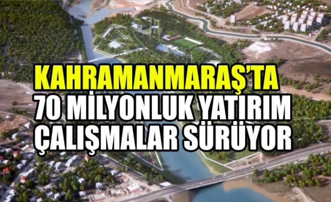 Kahramanmaraş'ta 70 Milyonluk Yatırım  Çalışmalar Sürüyor
