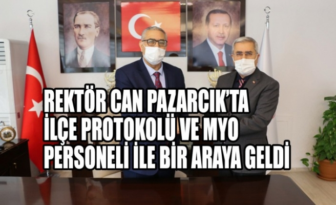 Rektör Can Pazarcık'ta İlçe Protokolü ve Myo Personeli İle Bir Araya Geldi