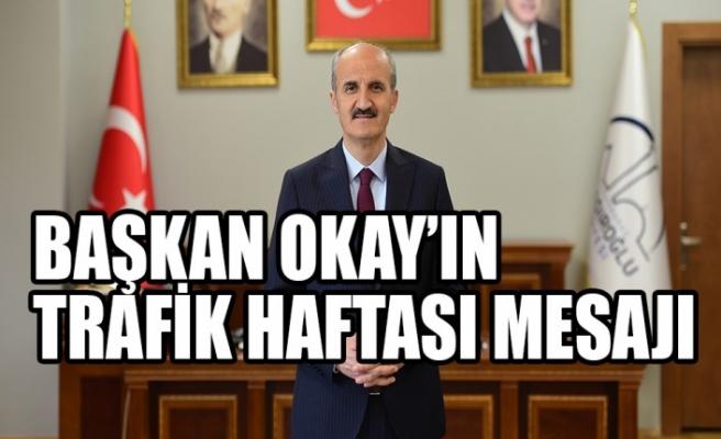 Başkan Okay'ın Trafik Haftası Mesajı