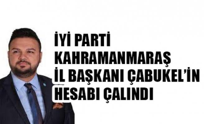 İYİ Parti İl Başkanı Çabukel'in Hesabı Çalındı