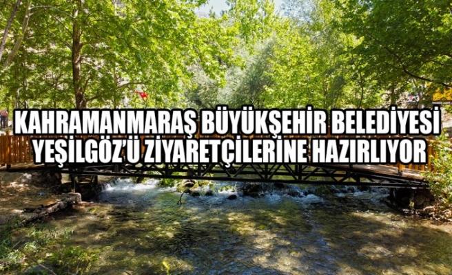 Kahramanmaraş Büyükşehir Belediyesi Yeşilgöz'ü Ziyaretçilerine Hazırlıyor