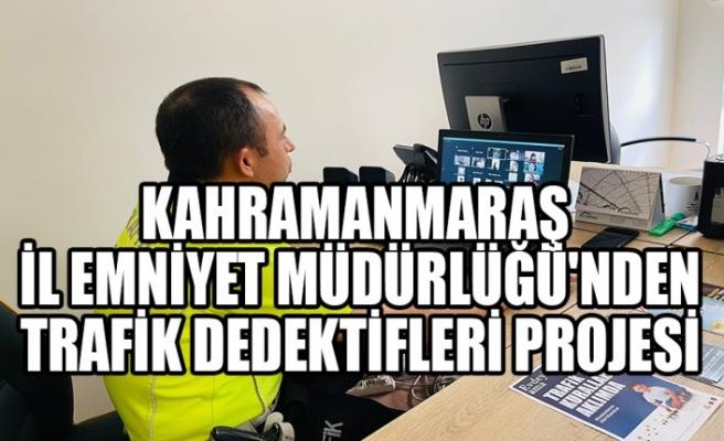 Kahramanmaraş İl Emniyet Müdürlüğü'nden Trafik Dedektifleri Projesi