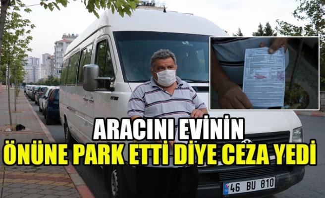 Kahramanmaraş'ta Aracını Evinin Önüne Park Etti Diye Ceza Yedi