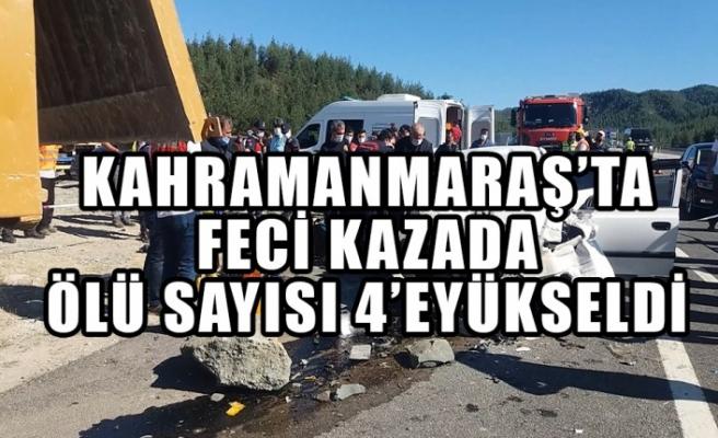 Kahramanmaraş'ta Feci Kazada Ölü Sayısı 4'e Yükseldi