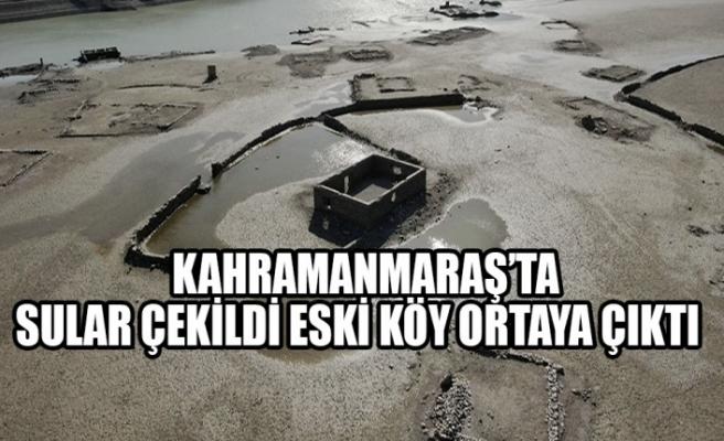 Kahramanmaraş'ta Sular Çekildi Eski Köy Ortaya Çıktı