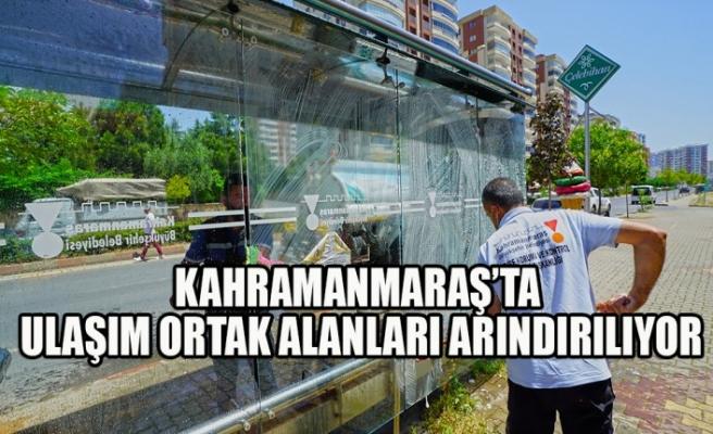 Kahramanmaraş'ta Ulaşım Ortak Alanları Arındırılıyor