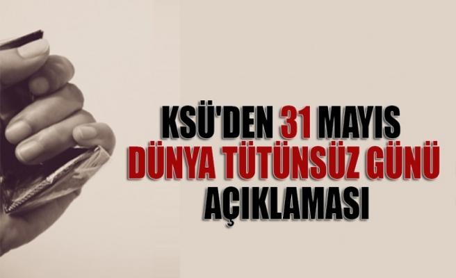 KSÜ'den 31 Mayıs Dünya Tütünsüz Günü Açıklaması