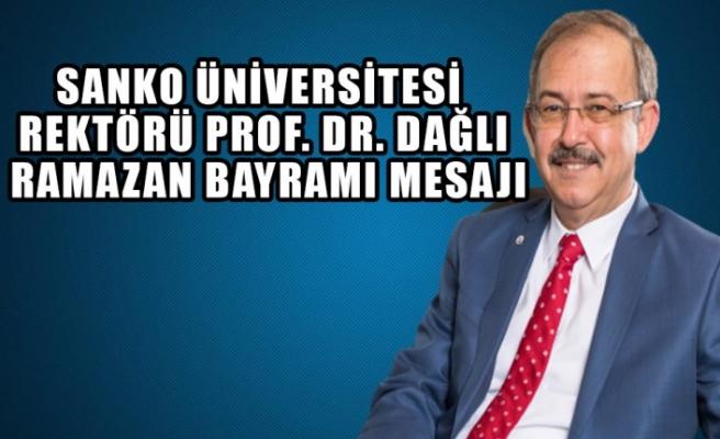 Sanko Üniversitesi Rektörü Prof. Dr. Dağlı Ramazan Bayramı Mesajı
