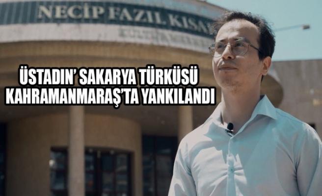 'Üstadın' Sakarya Türküsü Kahramanmaraş'ta Yankılandı