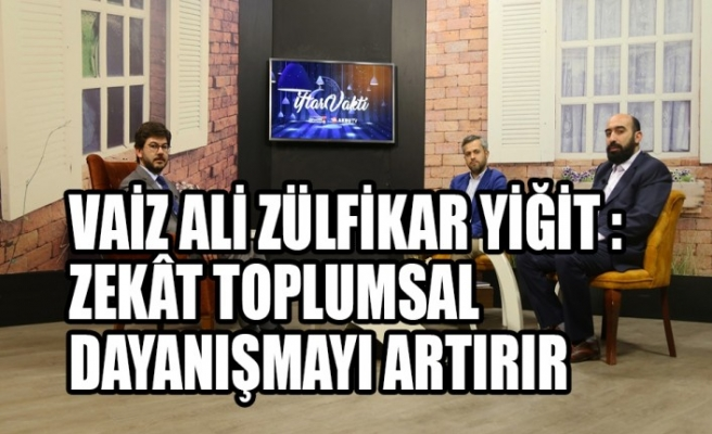 Vaiz Ali Zülfikar Yiğit :Zekât Toplumsal Dayanışmayı Artırır