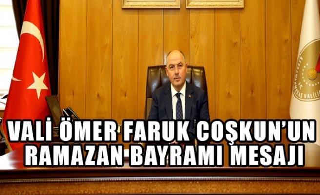 Vali Coşkun'un Ramazan Bayramı Mesajı